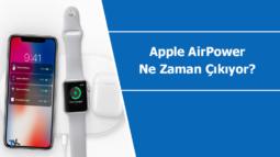 Apple AirPower ne zaman satışa çıkıyor?