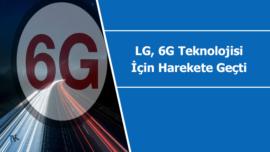 LG, 6G teknolojisi için çok erken bir hamle yaptı
