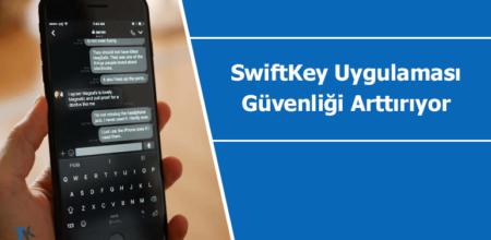 SwiftKey klavye uygulaması güvenliği arttırıyor