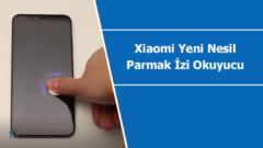 Xiaomi yeni nesil parmak izi okuyucu sistem!