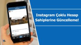 Instagram çoklu hesap yönetimi için işleri kolaylaştıracak güncelleme
