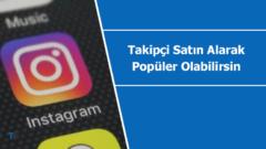 Instagram takipçi satın alarak hesabınızın popülerliğini artırın