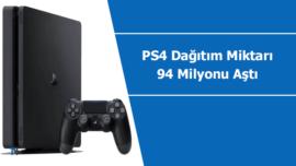 PS4 dağıtım miktarı 94 milyonu aştı