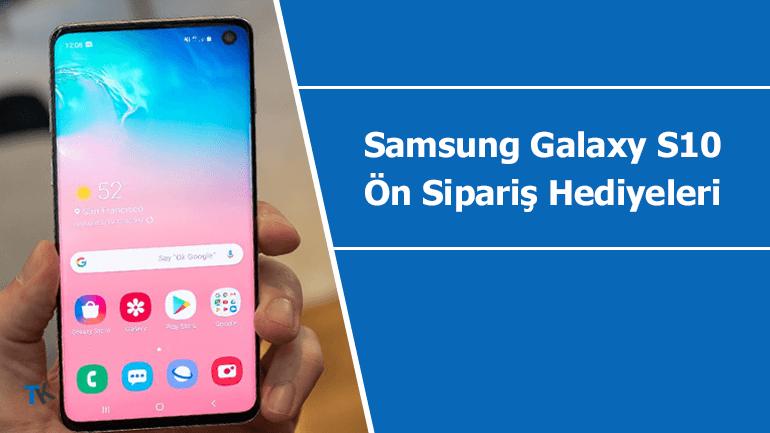 Samsung Galaxy S10 ön sipariş hediyeleri ortaya çıktı