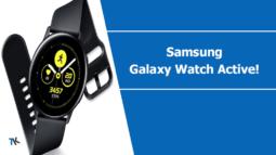 Samsung Galaxy Watch Active (akıllı saat) resmi olarak tanıtıldı