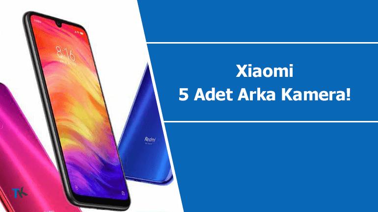 Xiaomi 5 adet arka kameraya sahip telefon mu geliştiriyor?
