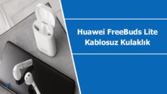 "Huawei ""FreeBuds Lite"" kablosuz kulaklık"
