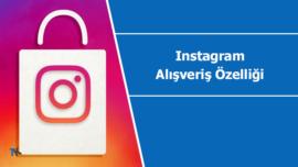 Instagram alışveriş özelliği dünya genelinde aktif edildi