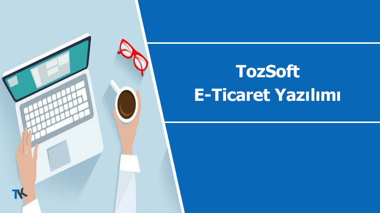 TozSoft e-ticaret yazılımı ile hemen satışa başlayın!