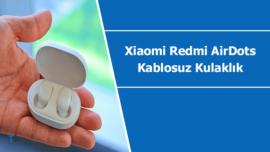 Xiaomi Redmi AirDots kablosuz kulaklık ne zaman satışa çıkacak?