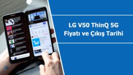 "5G teknolojisine sahip akıllı telefon ""LG V50 ThinQ 5G"" fiyatı ve çıkış tarihi"