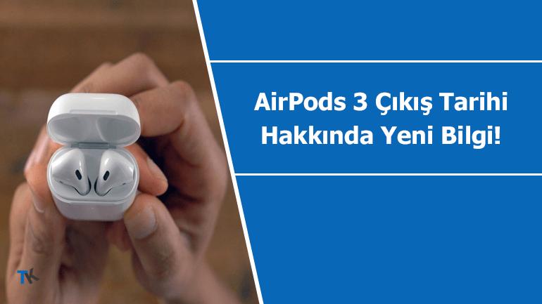 AirPods 3 çıkış tarihi hakkında yeni söylentiler yayılıyor