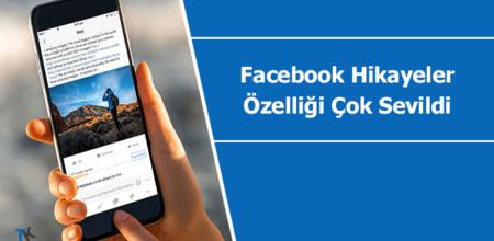 """Facebook """"hikayeler"""" özelliği kullanıcılar tarafından yoğun ilgi görüyor"""