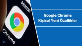 """Google Chrome """"Canary 75"""" sürümünde test edilen 2 yeni özellik"""