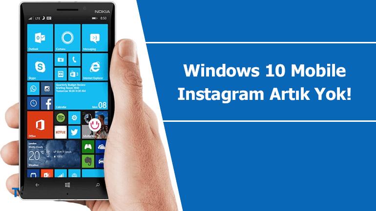 """Instagram uygulaması """"Windows 10 Mobile"""" üzerinde kullanılamayacak"""