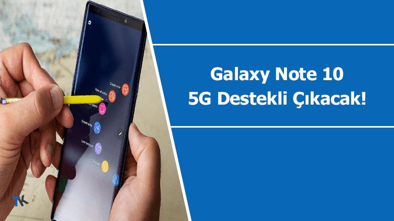 "Samsung ""Galaxy Note 10"" 5G destekli seçenekler sunacak"