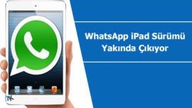 WhatsApp iPad sürümü yakında çıkıyor