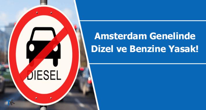 Amsterdam şehrinde dizel ve benzinli araçlar yasaklanacak!