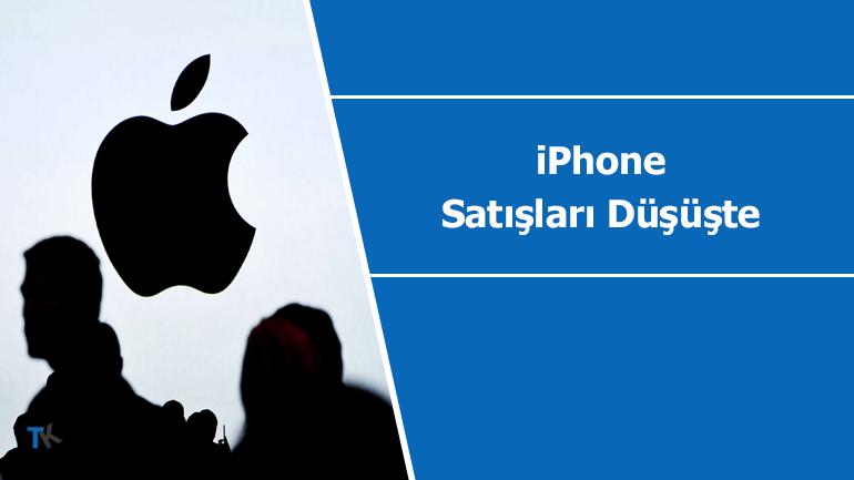 iPhone satışları düşüşte