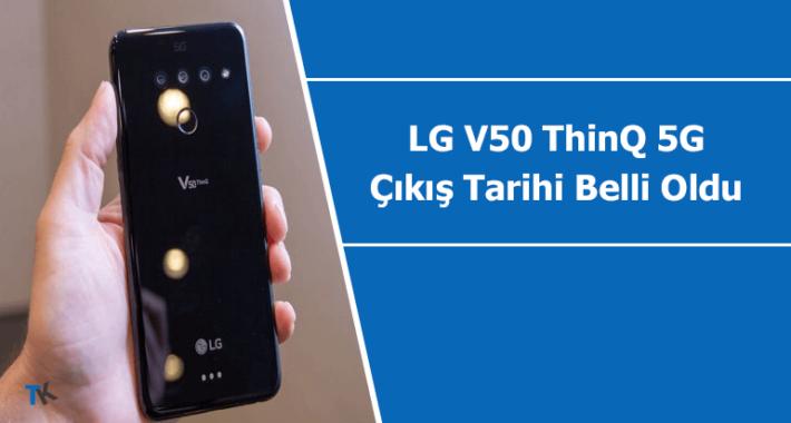 LG V50 ThinQ 5G çıkış tarihi belli oldu