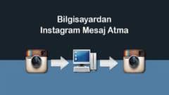 Bilgisayardan Instagram mesaj atma