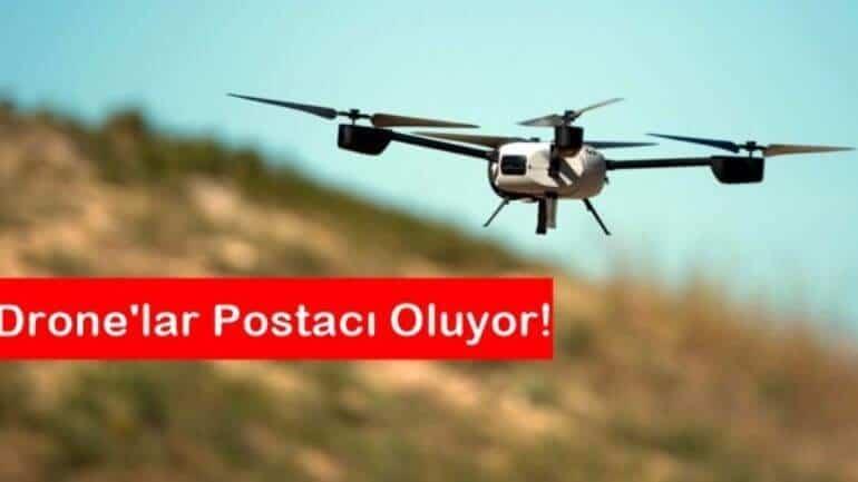 Drone'lar postacı oluyor!