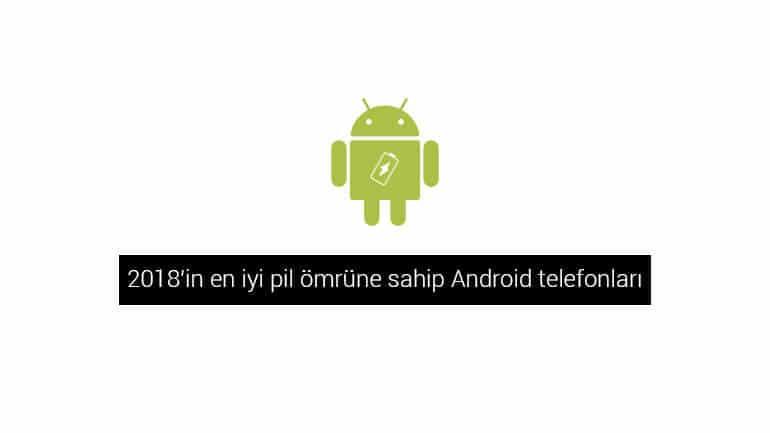 En iyi pil ömrüne sahip Android telefonlar