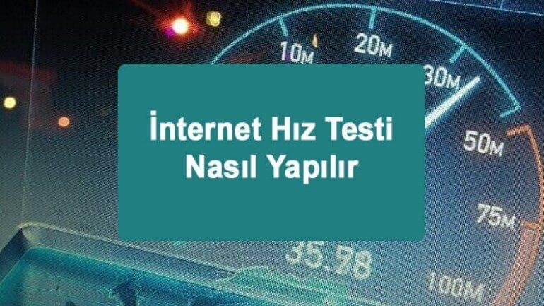 İnternet hız testi nasıl yapılır?