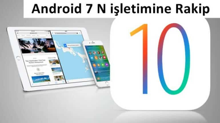 iOS 10 Android işletimlere karşı kılıçları kuşandı