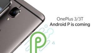OnePlus 3 ve 3T Android P Güncellemesi Alacak!