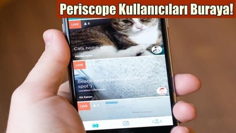 Periscope kullanıcılarına müjdeli haber!