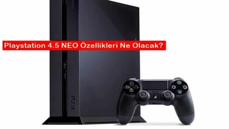 Playstatin 4.5 Neo özellikleri sızdırıldı!
