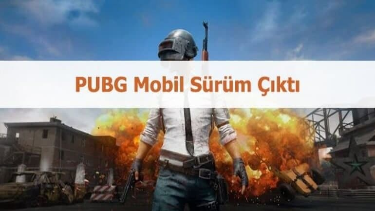 PUBG mobil sürüm çıktı