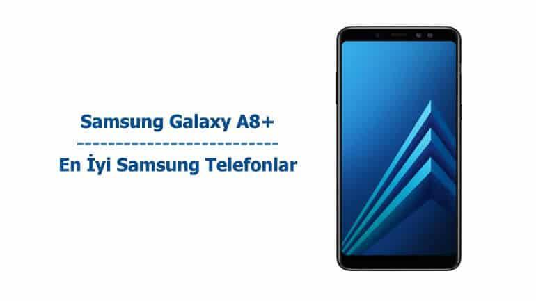 Samsung Galaxy A8+ - En İyi Samsung Telefonlar