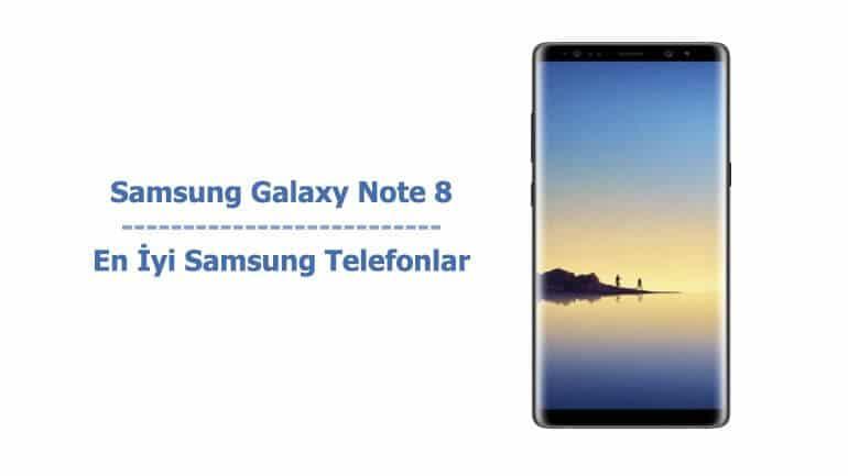 Samsung Galaxy Note 8 - En İyi Samsung Telefonlar