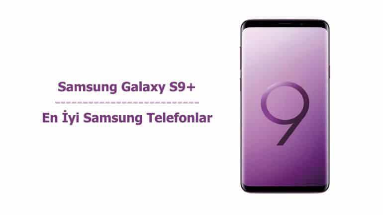 Samsung Galaxy S9+ - En İyi Samsung Telefonlar