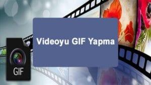 Videoyu GIF yapma