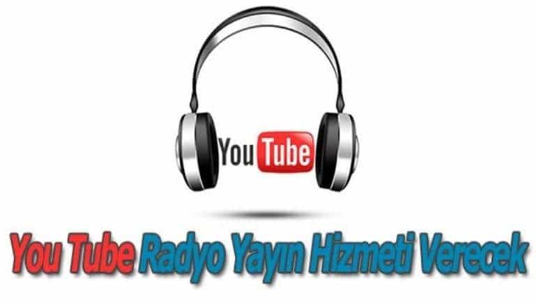 Youtube radyo çok yakında kullanıcıları ile buluşuyor!
